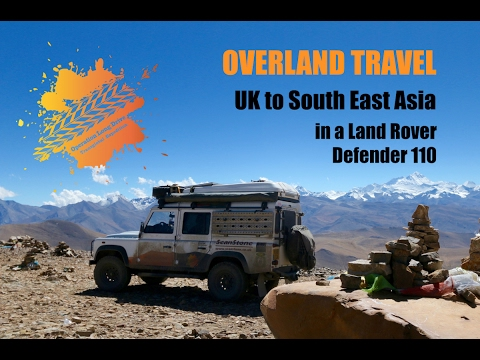 Overland Travel from the UK to South East Asia in a Land Rover Defender 110