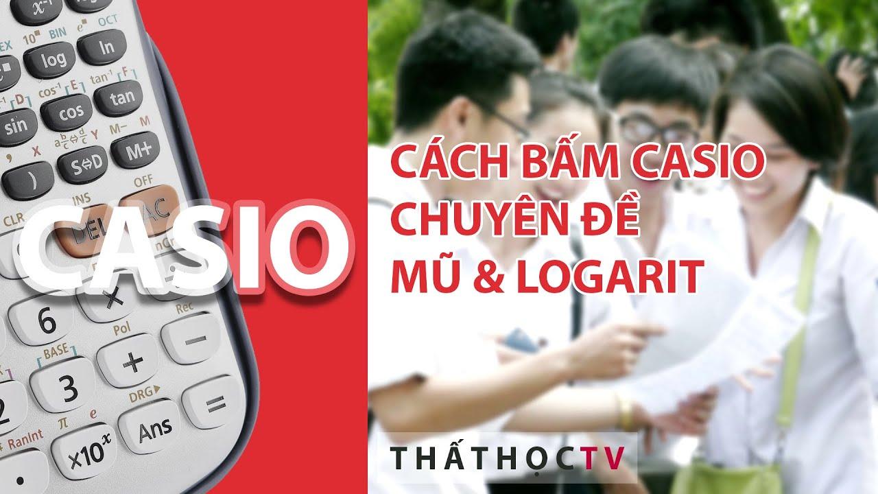 Cách Bấm Casio Công Thức Mũ Và Công Thức Logarit Toán 12