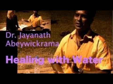 PROJECT CAMELOT: DR. JAYANATH ABEYWICKRAMA : HEALING WATER | 2017