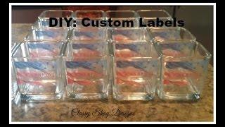 DIY:  Make Your Own Custom Labels - Easy