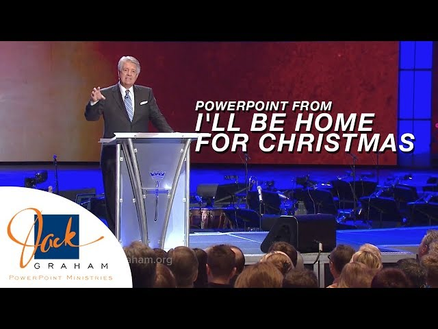 PowerPoint from: I'll Be Home for Christmas  | PowerPoint with Dr. Jack Graham