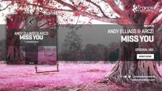 Andy Elliass & ARCZI - Miss You (Original Mix)
