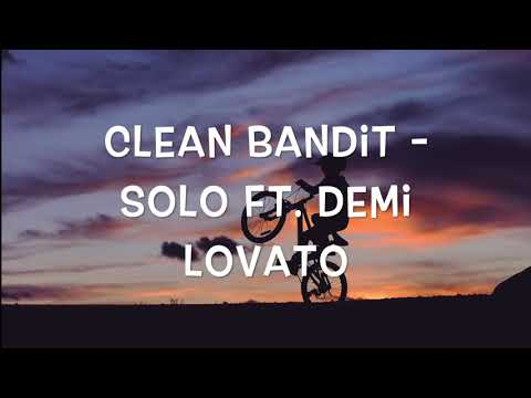 Clean Bandit - Solo Ft. Demi Lovato ( 1 Hour )