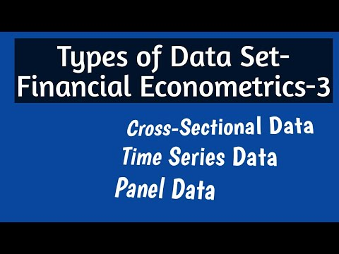 Types Of Data Set Cross Sectional,  Time Series And Panel Data - Financial Econometrics