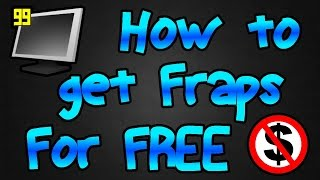 How to get Fraps Full Version for FREE! | Windows 7/8/10 *STILL WORKS 2016!*