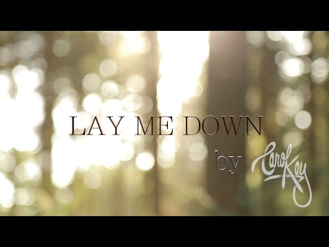 Lay Me Down by Carol Kay [LYRIC VIDEO]