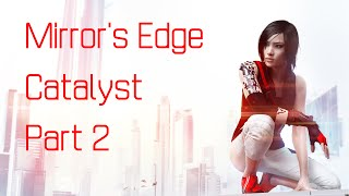 Mirror's Edge Catalyst Gameplay - Verdammt! Du hast alles ruiniert! [Part 2]