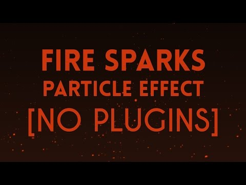Fire Sparks Particle Effect [No Plugins] | After Effects Tutorial