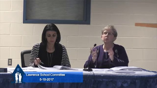 Lawrence School Committee - May 10, 2017