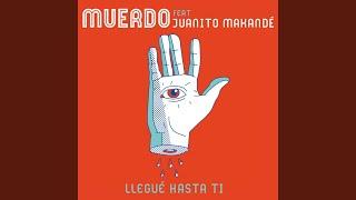 Play Llegué hasta ti (feat. Juanito Makandé)