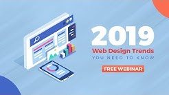 2019 Web Design Trends You Need To Know - FREE Webinar