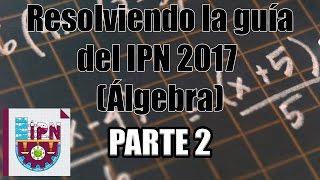 Resolviendo la guía del IPN 2017 (Álgebra) (7-10) Parte 2