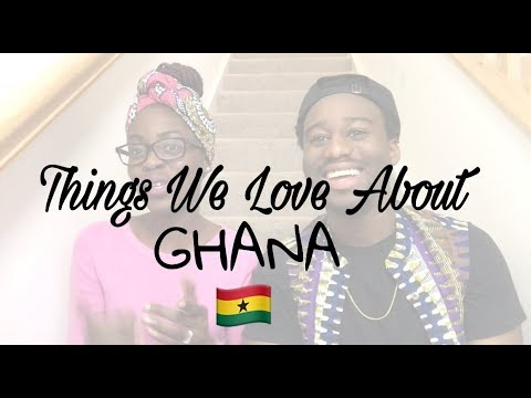 Things We love About Ghana/Our Culture