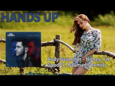 Andy Grammer - Honey, I'm Good (C. Baumann Remix)