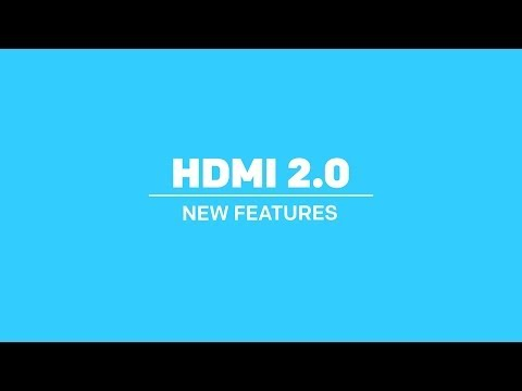 HDMI 2.0 New Features