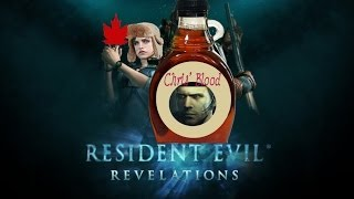 Resident Evil Revelations - Canada Embrace Me In Your Syrupy Arms!