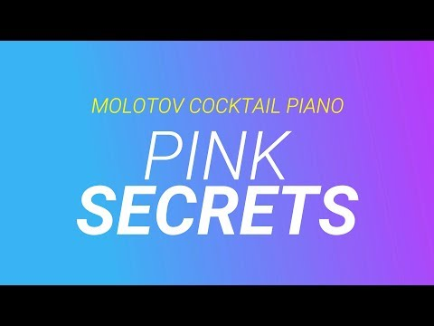 Secrets - Pink Cover By Molotov Cocktail Piano