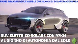 Auto elettrica ad energia solare Humble ONE 800km autonomia, 7m di pannelli FV, 76 km dal sole