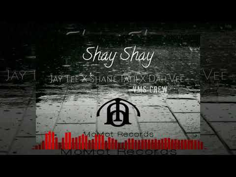 Jay Tee x Shane Tatii x Dah Vee - Shay Shay