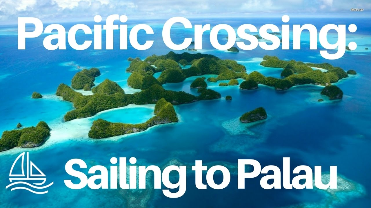 Pacific Crossing: Sailing to Palau - SailingWithAndy Ep. #13