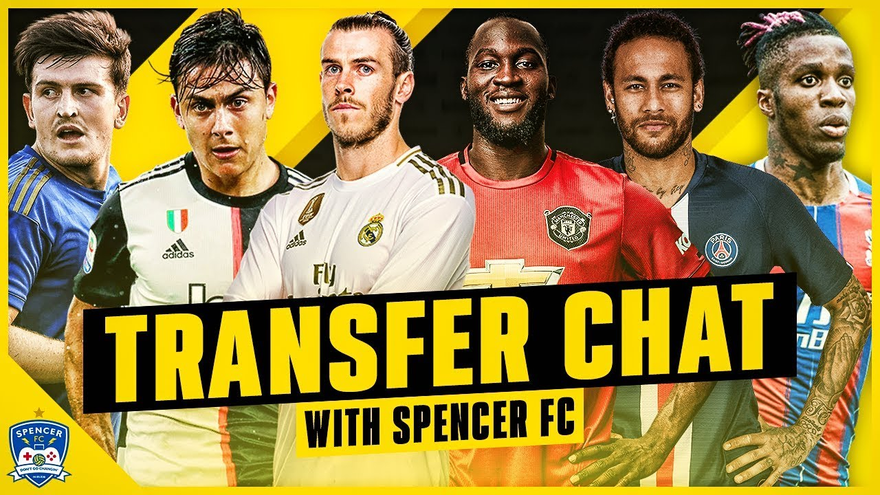 THESE TRANSFERS NEED TO HAPPEN! Bale, Dybala, Lukaku, Neymar, Zaha, Maguire & more!