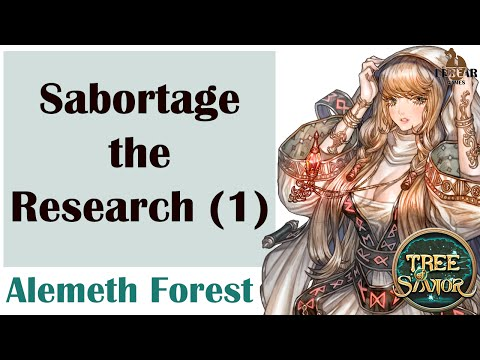 [ TREE OF SAVIOR ] Alemeth Forest (Level 220) : Sabortage the Research (1)