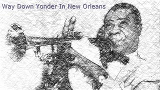Louis Armstrong - Way Down Yonder In New Orleans