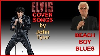Elvis - Beach Boy Blues - sung by John Tyler