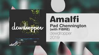 Pad Chennington - Amalfi (with FIBRE)