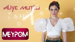 Aliye Mutlu - 6  His (Official Audio)