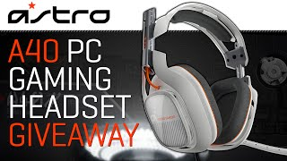 GIVEAWAY - Astro Gaming A40 PC Headset!