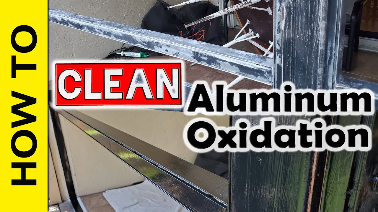 How to clean Aluminum Oxidation