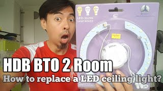 HDB BTO 2 Room how to replace a LED ceiling light?