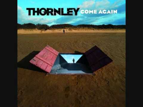 Thornley - Easy Comes