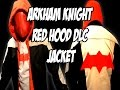 Red Hood DLC  Batman Arkham Knight How to DiY Jacket