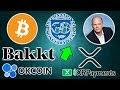 Bitcoin Bonds IMF - Bakkt BitLicense - Novogratz Bullish - OKCoin Prime Trust - XRP Payments App