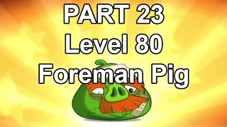 Angry Birds 2 - Cobalt Plateaus Chirp Valley - Level 80 - Foreman Pig Boss [PART 23] iOS/Android