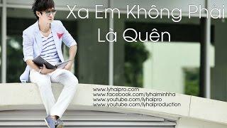 album xa em khong phai quen ly hai  audio official