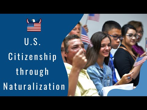 Applying For US Citizenship Through Naturalization (Part One)