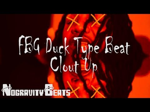 FBG Duck Type Beat Clout Up Prod NoGravity