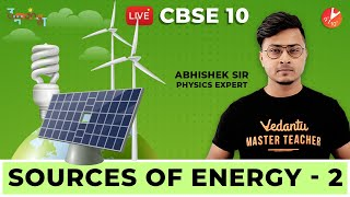 Sources of Energy | L2 | CBSE Physics | Science Chapter 14 | NCERT Solutions | Vedantu Class 10