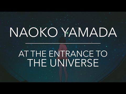 Naoko Yamada — At The Entrance To The Universe
