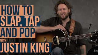 How to Slap, Tap and Pop on Acoustic Guitar with Justin King