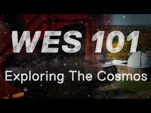 WES 101: Exploring The Cosmos