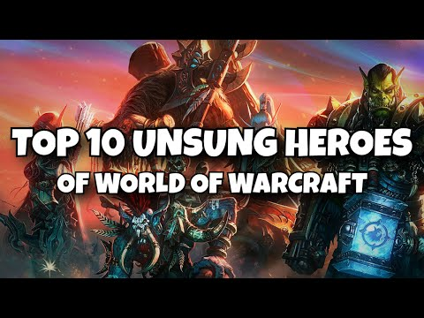 Top 10 Unsung Heroes of World of Warcraft