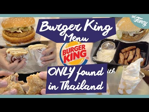 Burger King Food You Can Only Find in Thailand