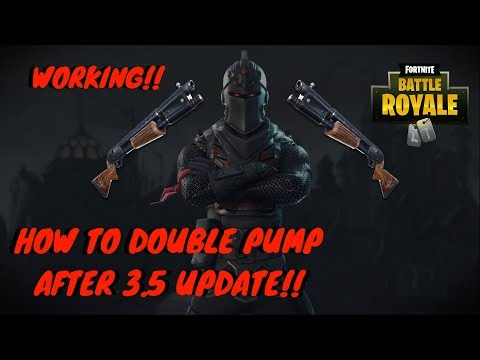 FORTNITE BATTLE ROYALE HOW TO DOUBLE PUMP AFTER NEW 3.5 UPDATE!!
