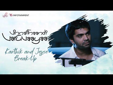 Vinnaithaandi Varuvaayaa - Karthik and Jessie break-up