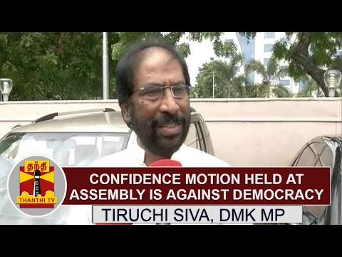 Confidence Motion held at TN Assembly is against Democracy - Tiruchi Siva, DMK MP   Thanthi TV