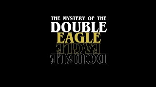 The Mystery of the Double Eagle - Official Trailer